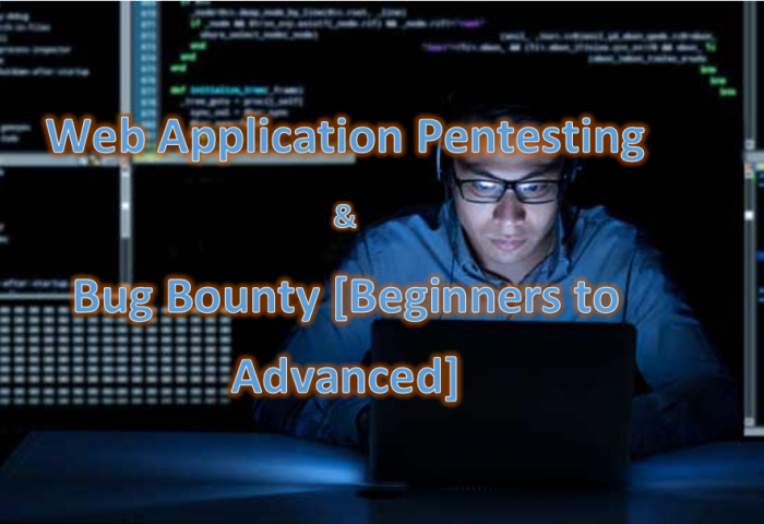 Web Application Pentesting & Bug Bounty Mastery[Beginners to Advanced with Real Life Targets Techniques and Exploitation]